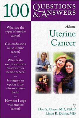 100 Questions & Answers About Uterine Cancer