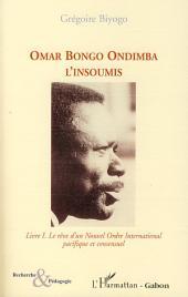Omar Bongo Ondimba: L'insoumis