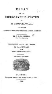 Essay on the Hieroglyphic system of M. Champollion Junr. ... Translated from the French by Isaac Stuart, with notes and illustrations, [and a preface by Moses Stuart.]
