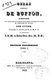 Obras completas de Buffon: aumentadas con artículos suplementarios sobre diversos animales no conocidos de Buffon por Cuvier ; traducidas al castellano por P. A. B. C. L., Volumen 1