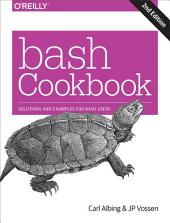 bash Cookbook: Solutions and Examples for bash Users, Edition 2
