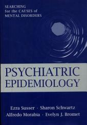 Psychiatric Epidemiology: Searching for the Causes of Mental Disorders