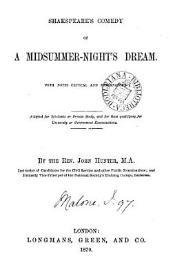 Shakspeare s comedy of A Midsummer night s dream  with notes  adapted for scholastic or private study by J  Hunter PDF