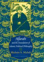 Alfarabi and the Foundation of Islamic Political Philosophy PDF