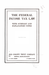 The Federal Income Tax Law: With Summary and Explanatory Notes