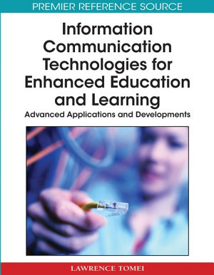 Information Communication Technologies for Enhanced Education and Learning  Advanced Applications and Developments PDF