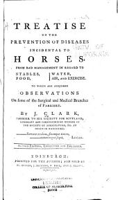Treatise on the Prevention of Diseases Incidental to Horses...