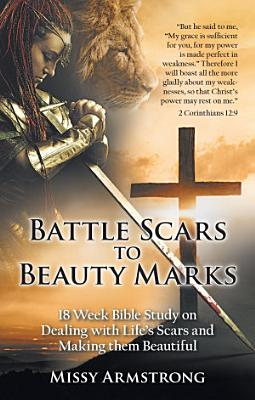 Battle Scars to Beauty Marks