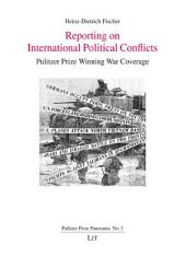 Reporting on International Political Conflicts: Pulitzer Prize Winning War Coverage
