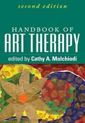 Handbook of Art Therapy, Second Edition: Edition 2