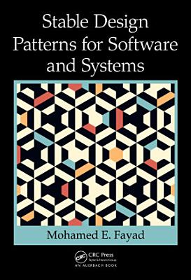Stable Design Patterns for Software and Systems PDF