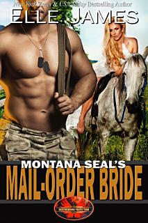Montana SEAL s Mail Order Bride Book