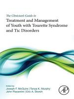 The Clinician   s Guide to Treatment and Management of Youth with Tourette Syndrome and Tic Disorders PDF