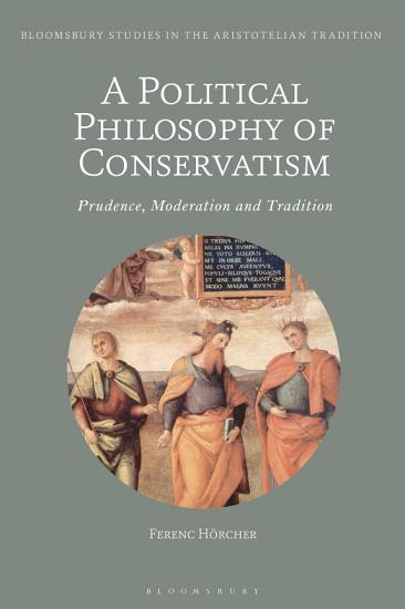 A Political Philosophy of Conservatism PDF