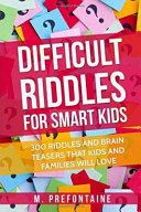 Download Difficult Riddles for Smart Kids Book