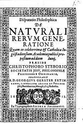 Disputatio philosophica de naturali rerum generatione