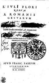 L. Ivli Flori Rervm a Romanis Gestarvm Libri IIII.