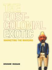 The Postcolonial Exotic: Marketing the Margins