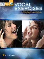 Vocal Exercises: for Building Strength, Endurance and Facility