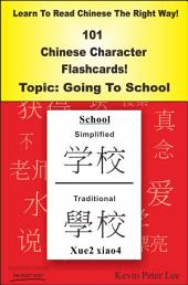 Learn To Read Chinese The Right Way! 101 Chinese Character Flashcards! Topic: Going To School