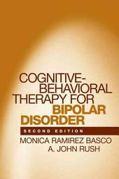 Cognitive-Behavioral Therapy for Bipolar Disorder, Second Edition: Edition 2