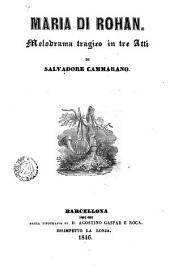 Maria di Rohan: melodrama tragigo in tre atti di Salvadore Cammorano