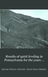 Results of Spirit Leveling in Pennsylvania for the Years 1899 to 1905 Inclusive