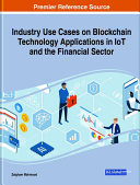 Industry Use Cases on Blockchain Technology Applications in IoT and the Financial Sector