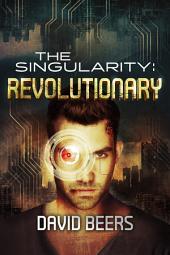 The Singularity: Revolutionary