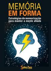 Memória em forma: Estratégias de memorização para manter a mente afiada
