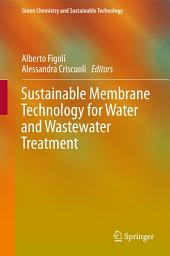 Sustainable Membrane Technology for Water and Wastewater Treatment