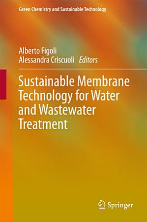 Sustainable Membrane Technology for Water and Wastewater Treatment PDF