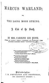 Marcus Warland: Or, The Long Moss Spring