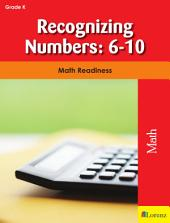 Recognizing Numbers: 6-10: Math Readiness