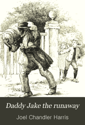 Daddy Jake the Runaway: And Short Stories Told After Dark, Part 1896