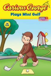 Curious George Plays Mini Golf (CGTV Reader)