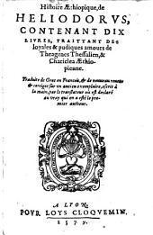 Histoire Aethiopique: contenant dix Livres ...
