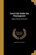 COURT LIFE UNDER THE PLANTAGEN