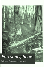 Forest Neighbors;: Life Stories of Wild Animals,