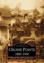 Grosse Pointe, 1880-1930