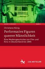 Performative Figuren queerer M  nnlichkeit PDF