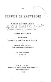 The Pursuit of Knowledge Under Difficulties: Volume 2