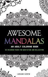 Awesome Mandalas: An Adult Coloring Book