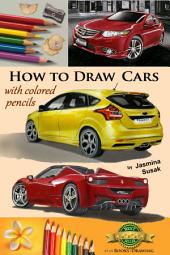How to Draw Cars: with Colored Pencils