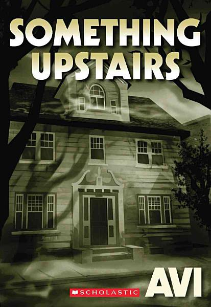 Download Something Upstairs Book