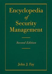 Encyclopedia of Security Management: Edition 2