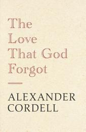 The Love That God Forgot