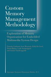 Custom Memory Management Methodology: Exploration of Memory Organisation for Embedded Multimedia System Design