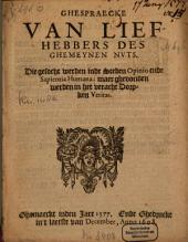 Ghespraecke Van Liefhebbers Des Ghemeynen Nuts, Die gesocht werden inde Steden Opinio ende Sapientia Humana: maer ghevonden werden in het veracht Dorpken Veritas