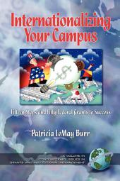 Internationalizing Your Campus: Fifteen Steps and Fifty Federal Grants to Success